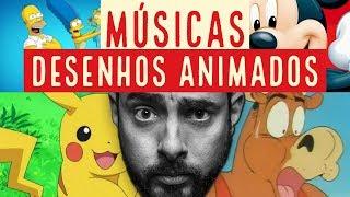 MÚSICAS DE DESENHOS ANIMADOS - QUERO LÁ SABER #55