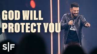 God Will Protect You | Steven Furtick