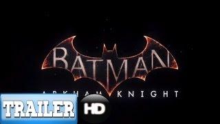Batman  Arkham Knight -  Official Story Trailer E3 2015