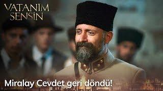 Miralay Cevdet geri döndü! - Vatanım Sensin 57. Bölüm