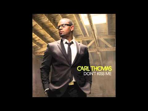 Carl Thomas- Don't Kiss Me