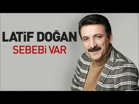 Latif Doğan - Sebebi Var