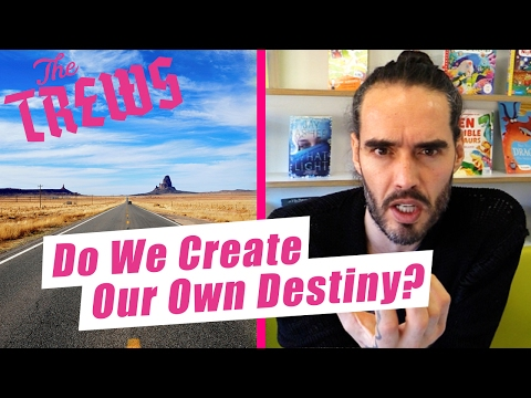 Do We Create Our Own Destiny? Russell Brand The Trews (E396)