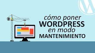 Cómo Poner WordPress en Modo Mantenimiento (Ocultar Tu WordPress Temporalmente)