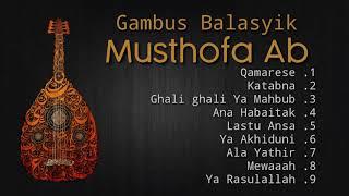 Download Gambus Balasyik Musthofa Ab Terbaru 2020 Full Album(TANPA IKLAN)