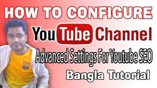 Video Configure Youtube Channel Advanced Settings For Youtube SEO download MP3, 3GP, MP4, WEBM, AVI, FLV Juli 2018