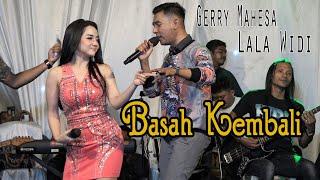 Download lagu Gery Mahesa Ft Lala Widy Basah Kembali Pancasona Ft Ss