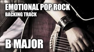 Emotional Pop Rock Guitar Backing Track In B Major / Ab Minor