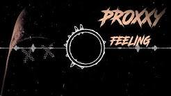 PROXXY - Feeling