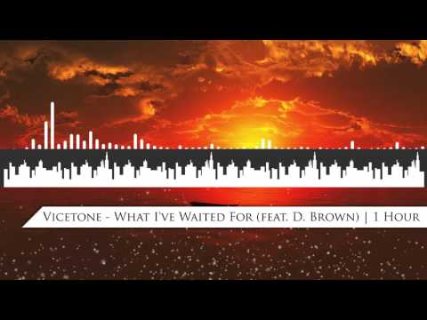 Vicetone - What I've Waited For | 1 Hour
