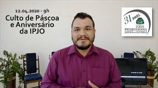 Culto on line - IPJO Americana - 12.04.2020 - 9h