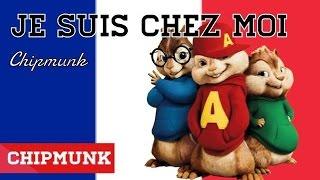 CHIPMUNK - JE SUIS CHEZ MOI
