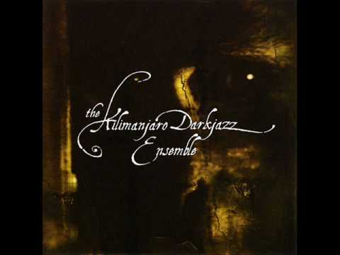 The Kilimanjaro Darkjazz Ensemble - Rivers Of Congo