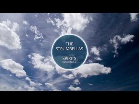 The Strumbellas - Spirits (Keljet Remix)