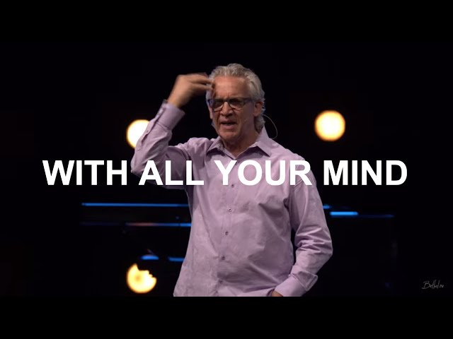 With All Your Mind | Bill Johnson | Bethel Church
