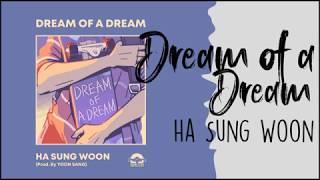 Ha Sung Woon 하성운 – Dream of a Dream Lyrics INDO SUB