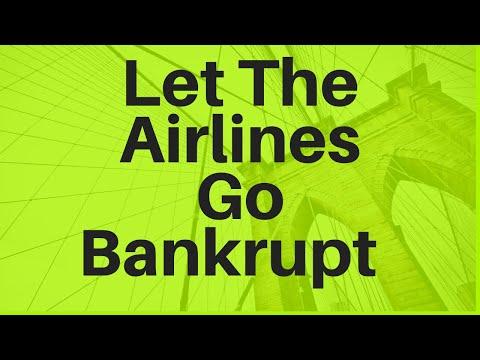 Let The Airlines Go Bankrupt