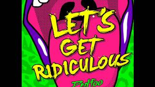 RedFoo Let's Get Ridiculous (320 kbps FREE DOWNLOAD AND LYRICS) Mp3