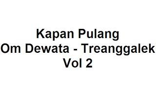 Kapan Pulang   Om Dewata Trenggalek   Dangdut Koplo Jawa Timur