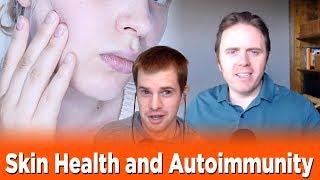 Skin Health and Autoimmunity | Podcast #202
