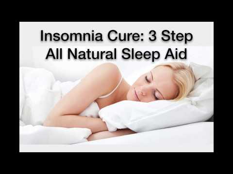 3 Step All Natural Sleep Aid   Insomnia Cure