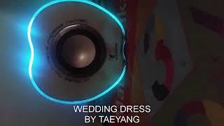 2. TAEYANG - Wedding Dress (Indonesian Version)