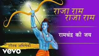 Ram Chandra Ki Jai - Full Song Audio   Raja Ram Raja Ram   Shaunak Abhisheki