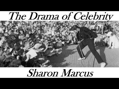 The Drama of Celebrity | Sharon Marcus || Radcliffe Institute