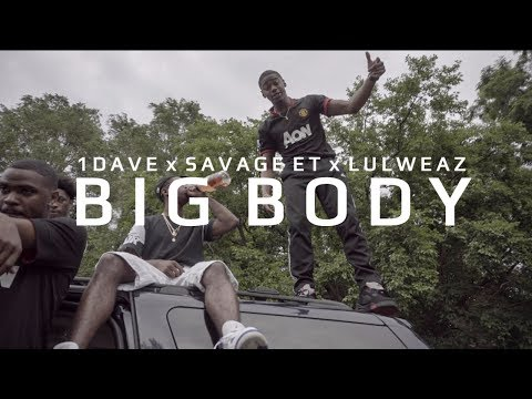 Big Body - 1Dave ft Savage ET, Lul Weaz shot by @adamcookmedia