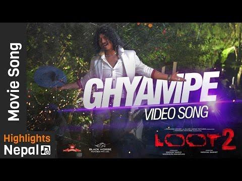 GHYAMPE - New Nepali Movie LOOT 2 Video Song Ft. Saugat Malla, Dayahang Rai, Bipin Karki