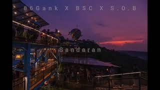 Download 86Gank X BSC X S.O.B -SANDARAN (Official music Audio)