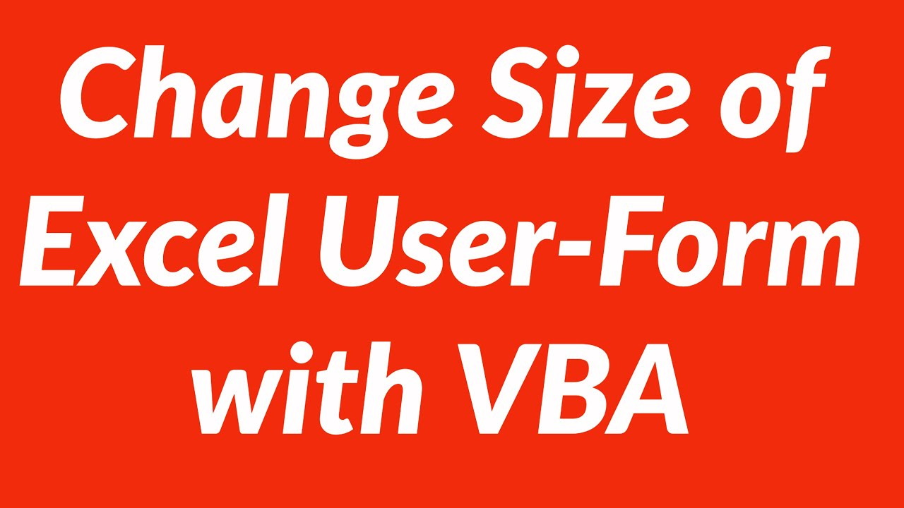 Change Size Excel Userform With Vba