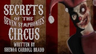 """""""Secrets of the Seven Symphonies Circus"""" by Shenoa Carroll Bradd 