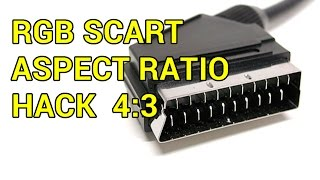 RGB SCART Aspect Ratio Hack 43