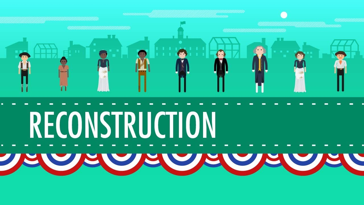 Reconstruction And 1876 Crash Course Us History 22 Youtube
