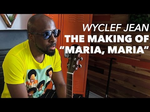 Wyclef Jean on the Making of