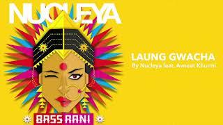 Laung Gwacha By Nucleya and Avneet Khurmi