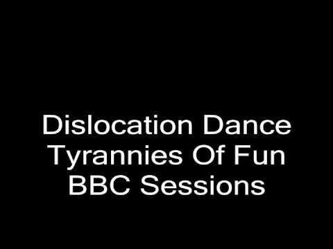 Dislocation Dance -Tyrannies Of Fun -The BBC Sessions