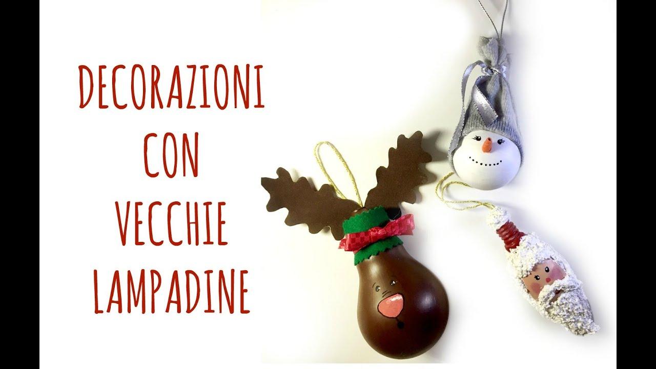 Decorazioni natalizie con vecchie lampadine in 3 varianti for Youtube lavoretti per natale
