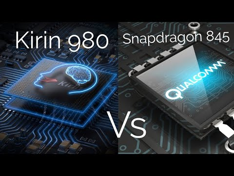 Qualcomm Snapdragon 845 vs Huawei Kirin 980