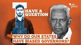 From the Congress to the BJP, Why Our States Have Biased Governors