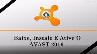 Como Baixar Instalar E Ativar O Avast Premier 2016 COMPLETO (Exclusivo)