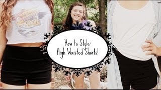 How to Style: High Waisted Shorts! Thumbnail