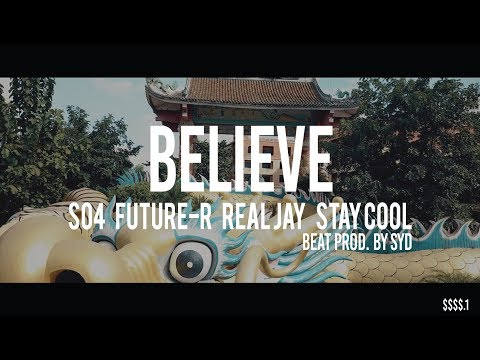 $$$$.1 - BELIEVE [ SO4 x FUTURE R x STAY COOL x REAL JAY ]