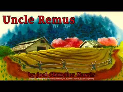 Uncle Remus [Full Audiobook] by Joel Chandler Harris