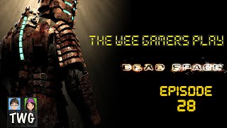 Dead Space (TWG | Episode 28 - Two terrible truths)