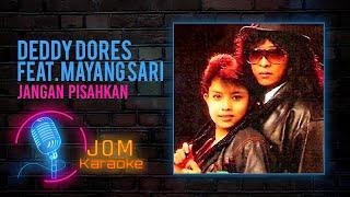 Download Deddy Dores feat. Mayang Sari - Jangan Pisahkan (Official Karaoke Video)