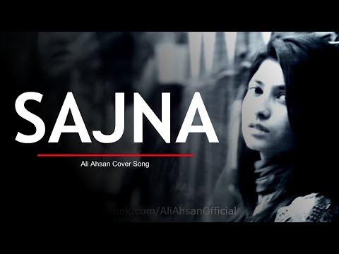 Saajna - Cover Song - Ali Ahsan