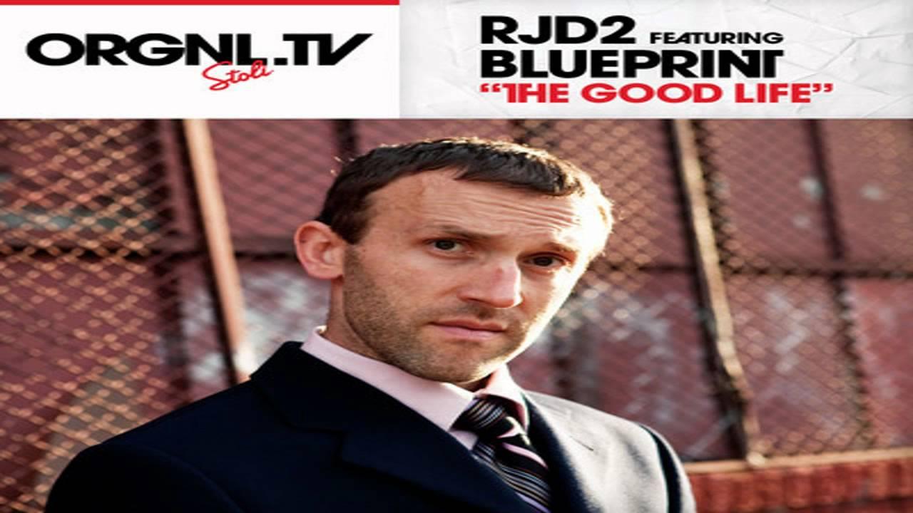 Rjd2 the good life feat blueprint youtube blueprint youtube malvernweather Images