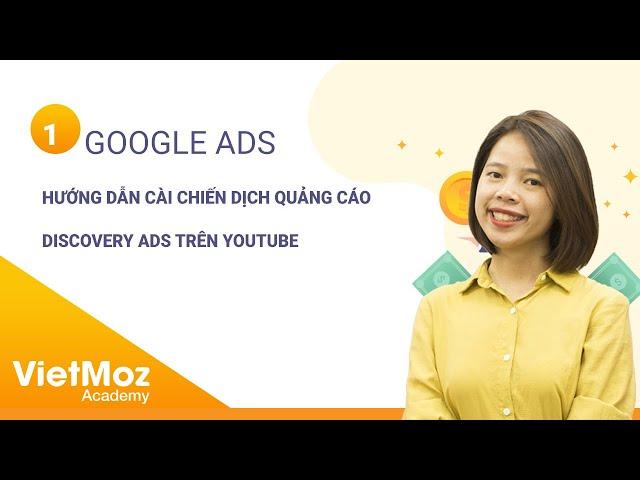 [Hiên Nguyễn] Hướng dẫn chạy quảng cáo video Discovery trên Youtube căn bản 2020